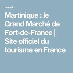 Martinique : le Grand Marché de Fort-de-France | Site officiel du tourisme en France