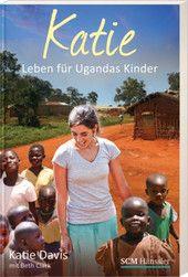 My favorite book last year, and maybe this year. Despite the cover. SCM Haenssler im SCM-Verlag: Katie (Davis, Katie / Clark, Beth)