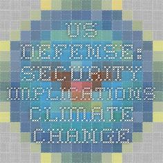 US Defense: Security Implications Climate Change