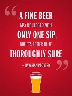 Possibly the wisest advice all beer, beer more beer, best beer, beer q More Beer, All Beer, Wine And Beer, Best Beer, Beer Brewing, Home Brewing, Tequila, Beer Tasting Parties, Beer Quotes