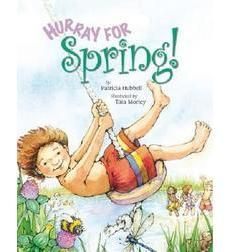 Hurray for Spring! by Patricia Hubbell