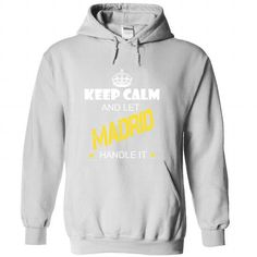 Keep Calm And Let MADRID Handle It - #shirt style #sweater hoodie. GUARANTEE => https://www.sunfrog.com/Names/Keep-Calm-And-Let-MADRID-Handle-It-hycdcgrqvv-White-33979895-Hoodie.html?68278