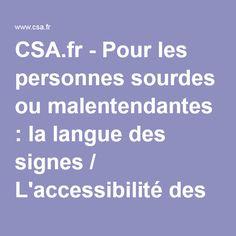 CSA.fr - Pour les personnes sourdes ou malentendantes : la langue des signes / L'accessibilité des programmes / Le suivi des programmes / Télévision / Accueil