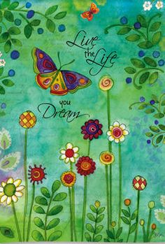 This is actually a garden flag, but great inspiration!! Live Your Dream Flag m94852