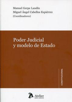 Poder judicial y modelo de estado.  Atelier, 2012.  CA/E36 40