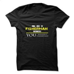It s a fisherman thing,you wouldnt understand - #tshirt tank #hoodies. I WANT THIS => https://www.sunfrog.com/LifeStyle/It-s-a-fisherman-thingyou-wouldnt-understand.html?68278