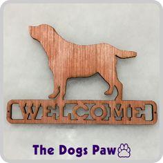 Laser Cut Labrador Retriever Welcome Sign #labrador #retriever #shopthedogspaw