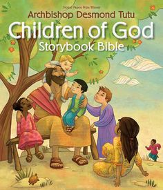 """Read """"Children of God Storybook Bible"""" by Archbishop Desmond Tutu available from Rakuten Kobo. Creating the first truly global Bible for children of all nationalities, Desmond Tutu retells more than fifty of his mos. Desmond Tutu, Bible Games, Children's Bible, Bible Pdf, Kids Bible, Kids Story Books, Kid Books, Bible Crafts, Retelling"""