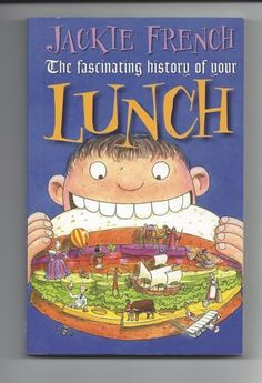 Fascinating History of Your Lunch by popular Australian author, Jackie French. Lunch was never so interesting. Australian Authors, Chapter Books, Book Publishing, Writing A Book, Childrens Books, My Books, Literature, Lunch, Picture Books