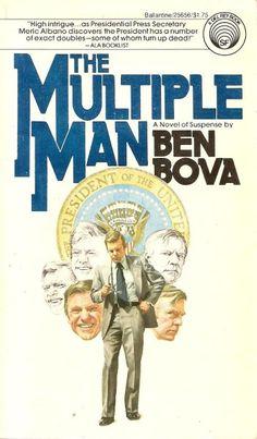 Publication: The Multiple Man  Authors: Ben Bova Year: 1977-09-00 ISBN: 0-345-25656-5 [978-0-345-25656-0] Publisher: Del Rey / Ballantine  Cover: Joseph Csatari