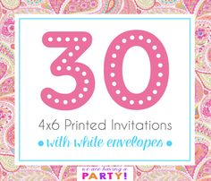 30, 4x6 Invitations with White Envelopes Professionally Printed by WeAreHavingaParty on Etsy https://www.etsy.com/listing/263007690/30-4x6-invitations-with-white-envelopes