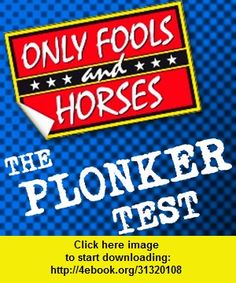 Only Fools and Horses Plonker Test, iphone, ipad, ipod touch, itouch, itunes, appstore, torrent, downloads, rapidshare, megaupload, fileserve