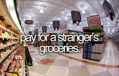 I give random people flowers...but this would be fun :)