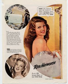 "A ""Lux Soap"" advertisement featuring Rita from the 1940s."