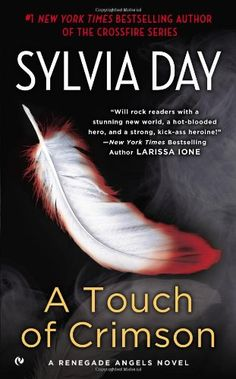 "Read ""A Touch of Crimson A Renegade Angels Novel"" by Sylvia Day available from Rakuten Kobo. From the New York Times bestselling author of the Crossfire series comes the first novel in a hot-blooded paranormal . Paranormal Romance Series, Romance Novels, Crossfire Series, Believe, Sylvia Day, Let Her Go, Day Book, Book Boyfriends, First Novel"