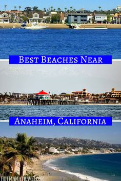 3 Best Beaches Near Anaheim - Family Guide For First-time Visitors on Beautiful Beach Photos 5476 Los Angeles San Diego, Los Angeles Area, Anaheim California, California Travel, Southern California, Places To Travel, Places To See, California National Parks, Sea And Ocean