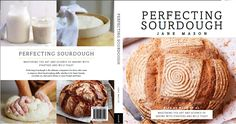 Perfecting Sourdough - the all new version with recipes that work by Jane Mason.