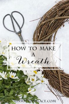 How to Make a Wreath   step by step tutorial for embellishing a grapevine wreath. Seasonal ideas and lots of examples. Definitely worth checking out!