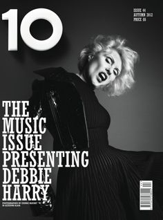 10 Magazine - The Music Issue - Autumn 2012 - Debbie Harry