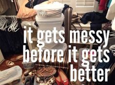 It gets messy before it gets better.