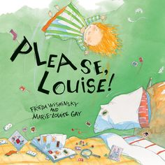 Please, Louise! – written by Frieda Wishinsky and illustrated by Marie-Louise Gay. Winner of the Marilyn Baillie Picture Book Award  Louise refuses to leave her big brother Jake alone. Jake tries everything to make her go away but Louise is an irresistible force, determined to be as close to her brother as she possibly can.