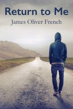 Author Review: Return To Me by James Oliver French | Blackraven's Reviews