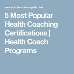 5 Most Popular Health Coaching Certifications | Health Coach Programs
