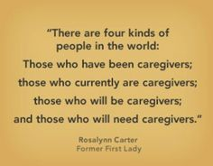 something to keep in mind.  Treat your caregivers with respect because one day you will be the one in need of care.