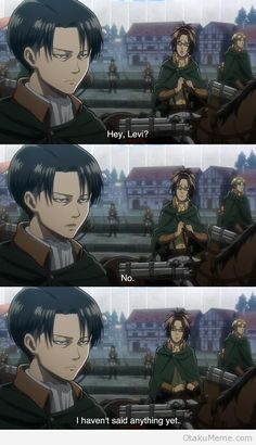 Basically Levi and I would have a sass off and then hate each other for eternity. :)