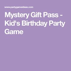 Mystery Gift Pass - Kid's Birthday Party Game