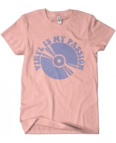Evoke Apparel - Vinyl is my Passion Graphic Tee, $25.00 (http://www.evokeapparelcompany.com/vinyl-is-my-passion-graphic-tee/)