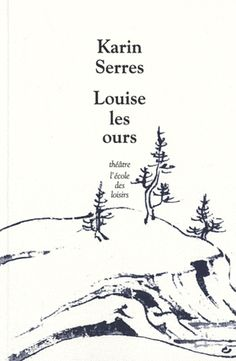 Karin Serres - Louise les ours