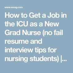 how to get a job in the icu as a new grad nurse no fail resume and interview tips for nursing students - Nursing Interview Questions And Answers