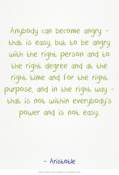 Anybody can become angry http://dailymilestones.blogspot.co.nz/2013/03/trying-to-move-in.html
