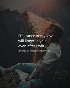 Fragrance of my love will linger in you even after i wilt. Trust Quotes, Love Quotes, Latest Stories, Alia Bhatt, Positive Quotes, Relationships, Fragrance, Positivity, My Love