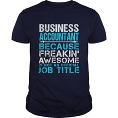 BUSINESS ACCOUNTANT T Shirts, Hoodies. Get it here ==► https://www.sunfrog.com/LifeStyle/BUSINESS-ACCOUNTANT-110962753-Navy-Blue-Guys.html?41382 $21.99
