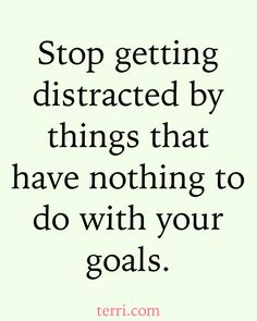 Satan will distract you from your dreams in 3 different areas: 1. Time 2. People 3. Your Past Be on guard and BUILD YOUR FAITH. For more motivational teachings and success tips visit terri.com