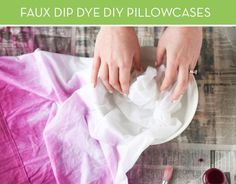 How To: 'Dip Dye' Pillowcase the Easy Way to Create an Ombre Effect � Curbly | DIY Design Community