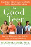 Richard Lerner, author of The Good Teen. Topic: Debunking the negative myths about adolescents. Issues: Teens have an undeserved bad rap in ...