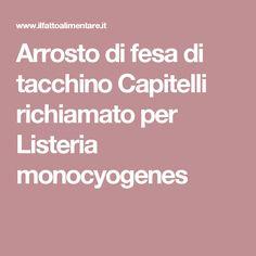 Arrosto di fesa di tacchino Capitelli richiamato per Listeria monocyogenes