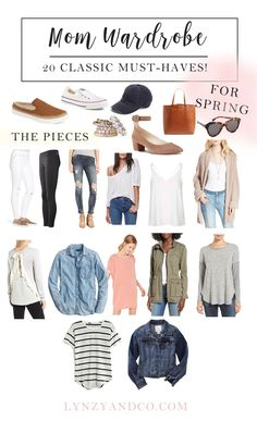 Mom Wardrobe Classic Must Haves & Outfit Ideas for Spring!