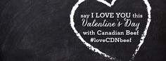 """Say """"I LOVE YOU"""" this Valentine's Day with Canadian Beef. #LoveCDNbeef #ValentinesDay #CanadianBeef Say I Love You, My Love, Romantic Dinners, Valentines Day, Beef, Sayings, Valentine's Day Diy, Meat, Lyrics"""