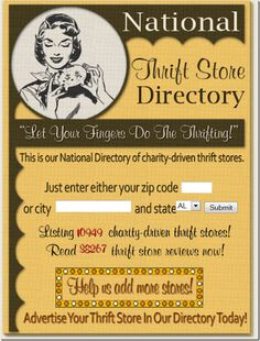 ThriftShopper.com is a one-stop web destination for all your thrift shopping needs.  Search for Thrift Store Listings in their National Charity Resale, Secondhand, Vintage and Consignment Shops Directory.