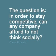Can any Company Afford to Not Think Socially? #Social #Community