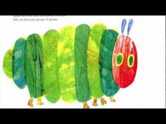 The Hungry Caterpillar (La Chenille Qui Fait Des Trous) EN FRANCAIS!!!  :)
