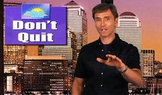 Successful people are that way because they continue when others quit. John Basedow talks about even extremely accomplished people, like Oprah Winfrey, have had many failures but they never let them be final. He says persistence leads to success and you only need one great achievement to be considered a success.   DON'T QUIT: John Basedow's Wake-Up Words #7  http://www.histreasuresandpresence.com/2014/09/dont-quit-john-basedows-wake-up-words-7.html