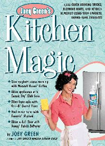 Joey Green's Kitchen Magic: 882 Quick Cooking Tricks, Cleaning Hints, and Kitchen Remedies Using Your Favorite Brand-Name Products: Joey . Bounty Paper Towels, Dawn Dishwashing Liquid, Maxwell House Coffee, Kitchen Magic, Hobby House, Cookery Books, Green Cleaning, Spring Cleaning, Green Kitchen