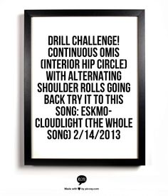 Drill challenge! Continuous Omis (interior hip circle) with alternating shoulder rolls going back Try it to this song: ESKMO-CLOUDLIGHT (the whole song) 2/14/2013
