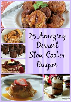 25 Amazing Dessert Slow Cooker Recipes - delicious, dessert recipes that are easy to make in the crockpot & spoil your entire family!