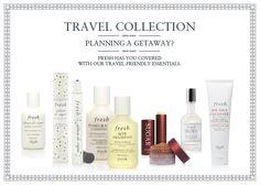 Travel Collection at Fresh.com - Their products looks lovely.  Recommended by: DanCamacho.com/products